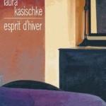 «  Esprit d'hiver » de Laura Kasischke : le thriller d'un prodige