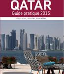 Guide pratique Qatar 2015 : s'installer, étudier, travailler